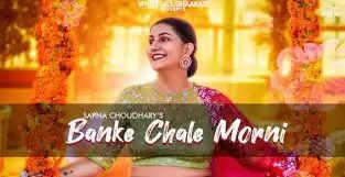 Sapna Choudhary new Haryanvi Song Banke Chale Morni